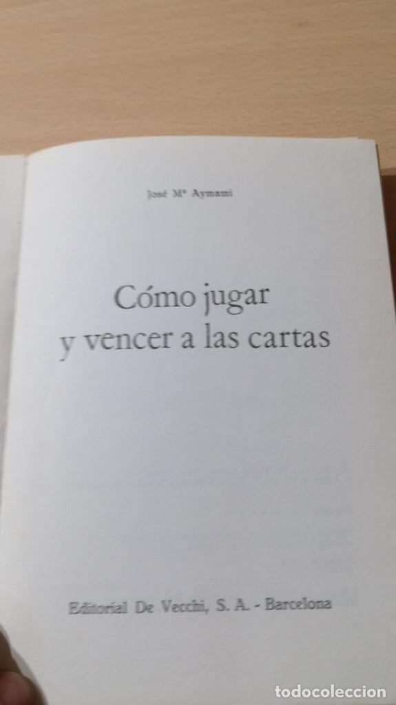 Libros de segunda mano: COMO JUGAR Y VENCER A LAS CARTAS - DE VECCHI - J Mª AYMAMI U-104 OTROS - Foto 3 - 209772578
