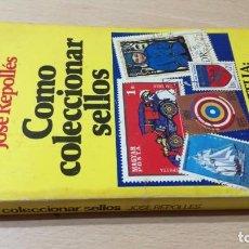 Libros de segunda mano: COMO COLECCIONAR SELLOS - JOSE REPOLLES - BRUGUERA U-202 OTROS. Lote 209772648