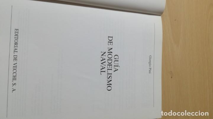 Libros de segunda mano: GUIA DE MODELISMO NAVAL - GIORGIO PINI - EDITORIAL DE VECCHI U303 OTROS - Foto 4 - 209773032