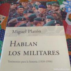 Libros de segunda mano: HABLAN LOS MILITARES. TESTIMONIOS PARA LA HISTORIA / MIGUEL PLATÓN / 2001. PLANETA PRPM 28. Lote 209777698