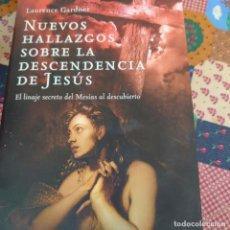 Libros de segunda mano: NUEVOS HALLAZGOS SOBRE LA DESCENDENCIA DE JESÚS, DE LAURENCE GARDNER. PRPM 26. Lote 209779026