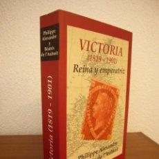 Libros de segunda mano: VICTORIA (1819-1901). REINA Y EMPERATRIZ (EDHASA, 2001) PHILIPPE ALEXANDRE Y B. DE L'AULNOIT. RARO.. Lote 209789506