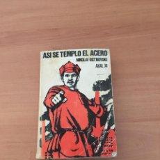 Libros de segunda mano: ASÍ SE TEMPLO EL ACERO. Lote 209807800