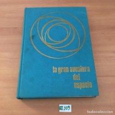 Libros de segunda mano: LA GRAN AVENTURA DEL ESPACIO. Lote 209807842