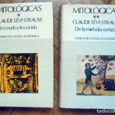 Libros de segunda mano: CLAUDE LÉVI-STRAUSS - MITOLÓGICAS - TOMOS 1 Y 2 . - ANTROPOLOGÍA - MITOLOGÍA AMERICANA. Lote 209838020