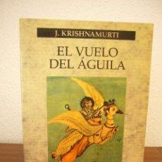 Libros de segunda mano: J KRISHNAMURTI: EL VUELO DEL ÁGUILA (PAIDÓS, ORIENTALIA, 1986) RARO. Lote 227613920