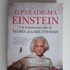 Libros de segunda mano: EL PARADIGMA EINSTEIN Y LA CONTROVERSIA SOBRE LA TEORÍA DE LA RELATIVIDAD ALEMAÑ BERENGUER. Lote 209881735