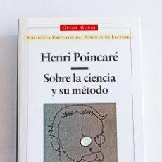 Livros em segunda mão: SOBRE LA CIENCIA Y SU MÉTODO. HENRI POINCARÉ. OPERA MUNDI. CIENCIA.. Lote 209913038