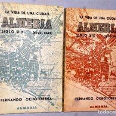 Libros de segunda mano: LA VIDA DE UNA CIUDAD: ALMERÍA EN EL SIGLO XIX. 2 TOMOS.. Lote 209983041