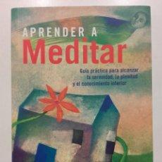 Libros de segunda mano: APRENDER A MEDITAR. GUIA PRACTICA PARA ALCANZAR LA SERENIDAD - DAVID FONTANA - ED. ONIRO. Lote 209983986