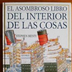 Libri di seconda mano: EL ASOMBROSO LIBRO DEL INTERIOR DE LAS COSAS ASI SON POR DENTRO 18 EDIFICIOS MAQUINAS STEPHEN BIETSY. Lote 210011040