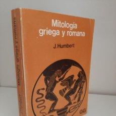 Libros de segunda mano: MITOLOGIA GRIEGA Y ROMANA, J. HUMBERT, MITOLOGIA / MITOLOGY, GUSTAVO GILI, 1994. Lote 210021872