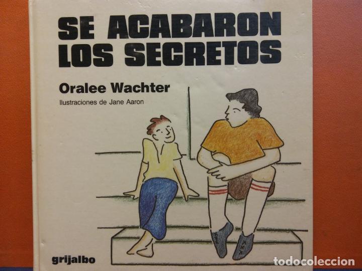 SE ACABARON LOS SECRETOS. ORALEE WACHTER. EDITORIAL GRIJALBO (Libros de Segunda Mano - Literatura Infantil y Juvenil - Otros)