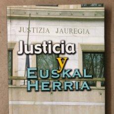 Libros de segunda mano: JUSTICIA Y EUSKAL HERRIA. HERRIA 2000 ELIZA.. Lote 210025060