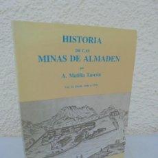 Libros de segunda mano: HISTORIAS DE LAS MINAS DE ALMADEN. A. MATILLA TASCON. VOL II:DESDE 1646 A 1779.. Lote 210025775