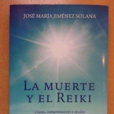 Livros em segunda mão: LA MUERTE Y EL REIKI / JOSÉ MARÍA JIMÉNEZ SOLANA / 1ª EDICIÓN 2017. EDICIONES GALA. Lote 210056472