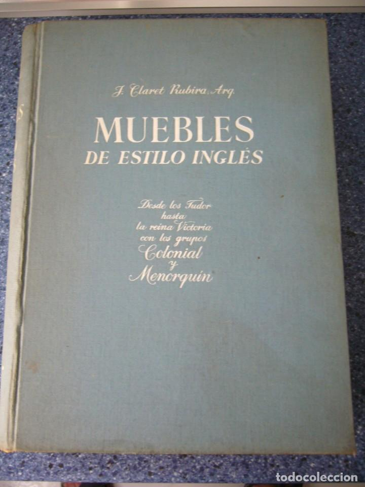 MUEBLES DE ESTILO INGLÉS - J. CLARET RUBIRA (Libros de Segunda Mano - Ciencias, Manuales y Oficios - Otros)
