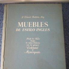 Libros de segunda mano: MUEBLES DE ESTILO INGLÉS - J. CLARET RUBIRA. Lote 210074221