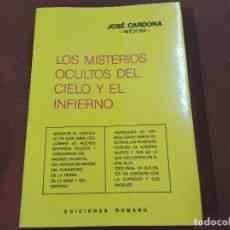 Libros de segunda mano: LOS MISTERIOS OCULTOS DEL CIELO Y EL INFIERNO - JOSÉ CARDONA , MEDIUM - 1ª EDICIÓN 1989 - ES4. Lote 210087095