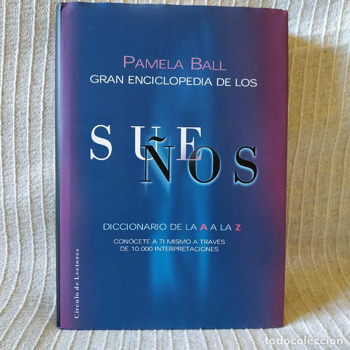 GRAN ENCICLOPEDIA DE LOS SUEÑOS - PAMELA BALL - CIRCULO DE LECTORES - 419 PAGS. 581 GRAMOS NUEVO!!! (Libros de Segunda Mano - Parapsicología y Esoterismo - Otros)