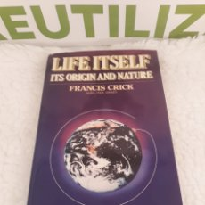 Livres d'occasion: LIFE ITSELF.ITS ORIGIN AND NATURE.FRANCIS CRICK.. Lote 210104465