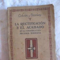Libros de segunda mano: COLVIN STANLEY. LA RECTIFICACION Y EL ACABADO EN LA CONSTRUCCION MECANIVA MODERNA. EDITORIAL GALVE.. Lote 210118013