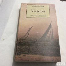 Libros de segunda mano: VICTORIA - JOSEPH CONRAD. Lote 210119165