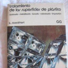 Libros de segunda mano: K. STOECKHERT. TRATAMIENTO DE LAS SUPERFICIES DE PLASTICO. GUSTAVO GILI.. Lote 210120087