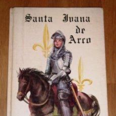 Libros de segunda mano: SANTA JUANA DE ARCO (COLECCIÓN LILAS BLANCAS) / TEXTO: MARÍA TERESA RUIZ PRADOS, O.D.N.. Lote 210125625