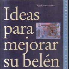 Libri di seconda mano: IDEAS PARA MEJORAR SU BELEN. ALVAREZ VELASCO, MIGUEL. A-BELEN-059. Lote 210129897