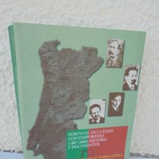 Libros de segunda mano: PORTUGAL EN LA EDAD CONTEMPORANEA (1807-2000) HISTORIA Y DOCUMENTOS. HIPOLITO DE LA TORRE GOMEZ. Lote 210148277
