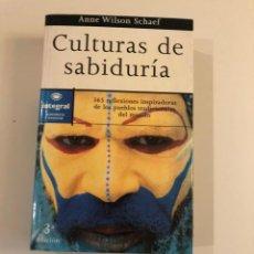 Libros de segunda mano: CULTURAS DE SABIDURIA.A. WILSON SCHAEF. INTEGRAL. 365 REFLEXIONES INSPIRADORAS PUEBLOS TRADICIONALES. Lote 270265338