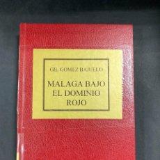 Libros de segunda mano: MALAGA BAJO EL DOMINIO ROJO. GIL GOMEZ BAJUELO. 1ª EDICION. CADIZ, 1937. PAGS: 216.. Lote 210168961