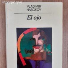 Libros de segunda mano: EL OJO - VLADIMIR NABOKOV - EDITORIAL ANAGRAMA. Lote 210176700