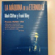 Libros de segunda mano: LA MÁQUINA DE LA ETERNIDAD. MARK CLIFTON Y FRANK RILEY.. Lote 210185393