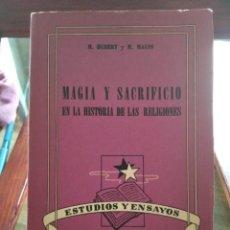 Livros em segunda mão: MAGIA Y SACRIFICIO EN LA HISTORIA DE LAS RELIGIONES-HUBERT Y MAUSS-LAUTARO-1946-INTONSO. Lote 210198342
