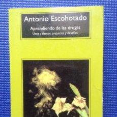 Libros de segunda mano: APRENDIENDO DE LAS DROGAS ANTONIO ESCOHOTADO. Lote 210209362