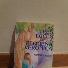 Libros de segunda mano: LAS TRES LUCES DE LA PEQUEÑA VERÓNICA MANFRED KYBER. Lote 210217245