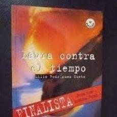 Libros de segunda mano: LAURA CONTRA EL TEMPS. MILIO RODRIGUEZ CUETO. FINALISTA PREMI EDEBE LITEREATURA JUVENIL. Lote 210222897
