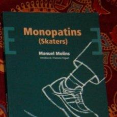 Libros de segunda mano: MONOPATINS (SKATERS) MANUEL MOLINS. Lote 210225277