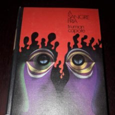 Libros de segunda mano: LIBRO 2352 A SANGRE FRIA TRUMAN CAPOTE CIRCULO DE LECTORES 1972. Lote 210327842