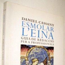 Libros de segunda mano: ESMOLAR L´EINA - GUIA DE REDACCIO PER A PROFESSIONALS - DANIEL CASSANY - EN CATALAN. Lote 210329253
