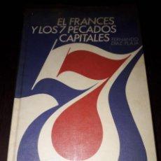 Libros de segunda mano: LIBRO 2343 EL FRANCES Y LOS SIETE PECADOS CAPITALES FERNANDO DIAZ PLAJA. Lote 210330010