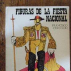 Libros de segunda mano: FIGURAS DE LA FIESTA NACIONAL - FRANCISCO CERECEDO COL. FRANCISCO UMBRAL - SEDMAY 1977. Lote 210334477