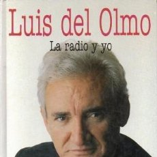 Libros de segunda mano: LUIS DEL OLMO LA RADIO Y YO. VEINTE AÑOS DE PROTAGONISTAS - DEL OLMO, L. / ROURA, A. - A-PERIO-311. Lote 210335176