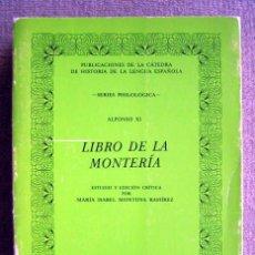 Libros de segunda mano: SERIES PHILOLOGICA. ALFONSO XI. LIBRO DE LA MONTERÍA, DE MARÍA ISABEL MONTOYA RAMÍREZ. Lote 210339841