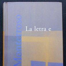 Libros de segunda mano: LA LETRA E. FRAGMENTOS DE UN DIARIO - AUGUSTO MONTERROSO - ALFAGUARA 1998 TAPA DURA. Lote 210341391