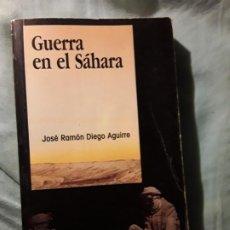 Libros de segunda mano: GUERRA EN EL SAHARA, DE JOSE RAMÓN DIEGO AGUIRRE. MARRUECOS.. Lote 210344871