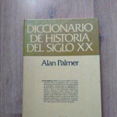 Libros de segunda mano: DICCIONARIO DE HISTORIA DEL SIGLO XX. ALAN PALMER.. Lote 210430913