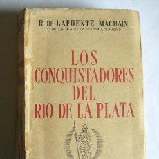 Libros de segunda mano: LOS CONQUISTADORES DEL RIO DE LA PLATA - R. DE LA FUENTE MACHAIN - EDIT AYACUCHO. ARGENTINA. 1943. Lote 210431930